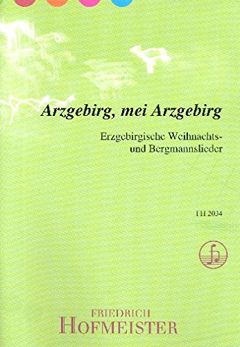 Erzgebirgische Weihnachts- und Bergmannslieder für Posaunenchor (Arzgebirg, mei Arzgebirg)