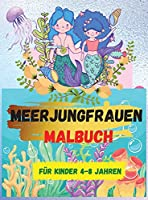 Meerjungfrauen-Malbuch: Fuer Kinder im Alter von 4-8 Jahren (Malbuecher fuer Kinder) - Niedliche Malbuecher - Ein Mal- und Activity-Buch fuer Kinder