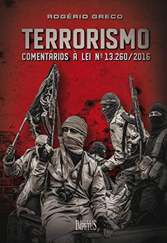Terrorismo - Comentários à Lei Nº 13.260/2016