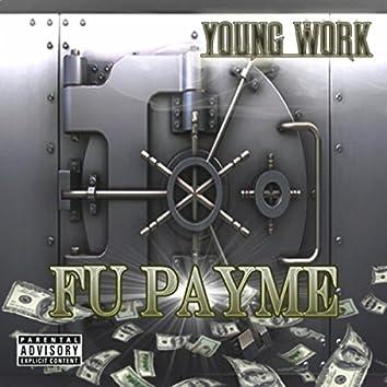 FU Pay Me