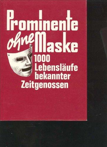 Prominente ohne Maske I. 1000 Lebensläufe bekannter Zeitgenossen, FZ, 495 Seiten, Bilder