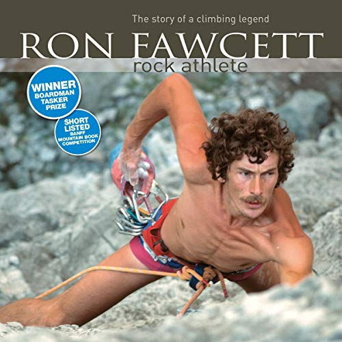 Ron Fawcett - Rock Athlete: The Story of a Climbing Legend cover art