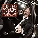 Songtexte von Jürgen Drews - Es war alles am besten