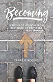 Becoming: Lessons of Wisdom from the Book of Proverbs