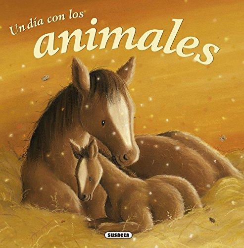 Un dia con los animales / A day with the animals