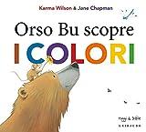 Orso Bu scopre i colori. Ediz. illustrata