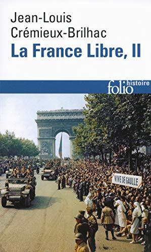 La France Libre (Tome 2): De l'appel du 18 Juin à la Libération (Folio. Histoire)