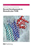 [(Recent Developments in Biomolecular NMR)] [ Edited by Marius Clore, Edited by Jennifer Potts, Contributions by Marcellus Ubbink, Contributions by Gerhard Wagner, Contributions by Oliver Lange, Contributions by Daniel Nietlispach, Contributions by Jane H. Dyson, Contributions by William Broadhurst, Contributions by Anthony Watts, Contributions by David Cowburn ] [August, 2012]