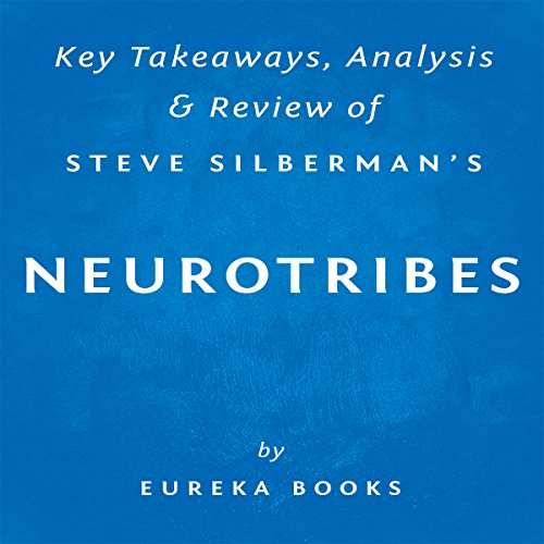 NeuroTribes: The Legacy of Autism and the Future of Neurodiversity, by Steve Silberman audiobook cover art