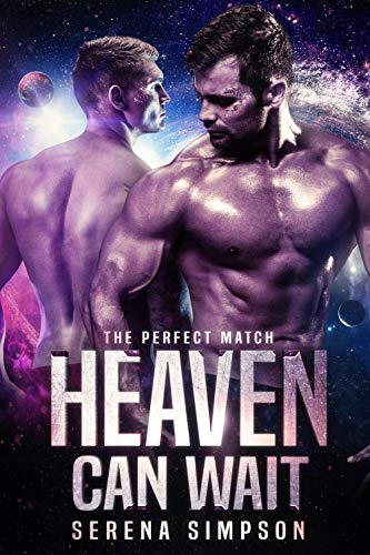Heaven Can Wait: A Sci-Fi Romance (The Perfect Match)