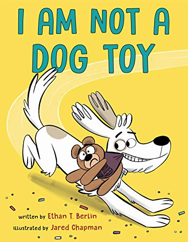 Compare Textbook Prices for I Am Not a Dog Toy  ISBN 9780593119013 by Berlin, Ethan T.,Chapman, Jared
