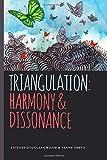 Triangulation: Harmony & Dissonance