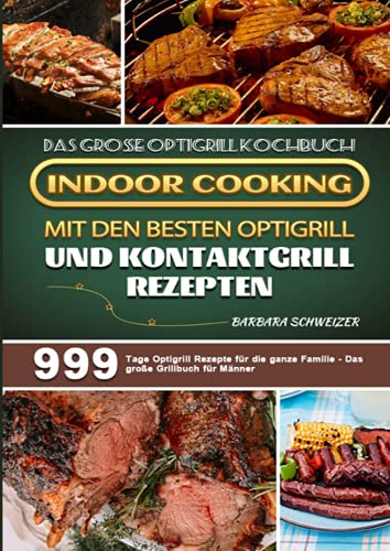 Das große Optigrill Kochbuch – Indoor...