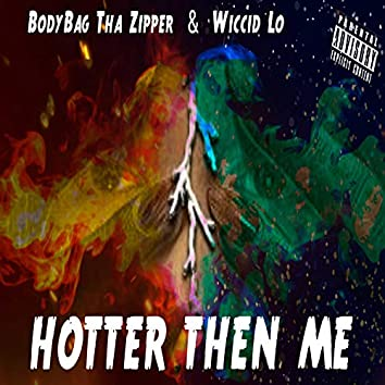 Hotter Then Me (feat. Wiccid Lo)