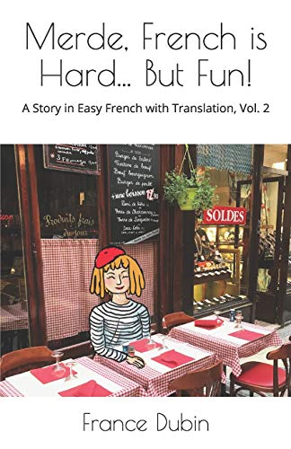 Merde, French is Hard... But Fun!: A Story in Easy French with English Translation (My Adventure en français)