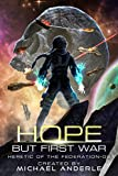 Hope But First War (Heretic of the Federation Book 5)
