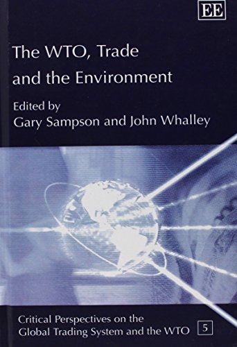 The WTO, Trade And the Environment (Critical Perspectives on the Global Trading System and the WTO)の詳細を見る