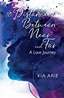 The Distance Between Near and Far: A Love Journey