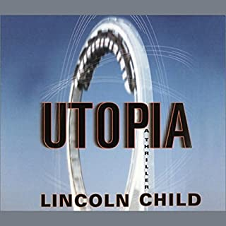 Utopia     A Thriller              By:                                                                                                                                 Lincoln Child                               Narrated by:                                                                                                                                 Eric Stoltz                      Length: 5 hrs and 43 mins     131 ratings     Overall 3.6