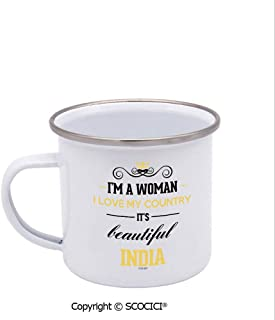 SCOCICI Custom Enamel Cup I Am A Woman I Love My Country It Is Beautiful India Metal Camping Mug Enamel Cup White 12 oz