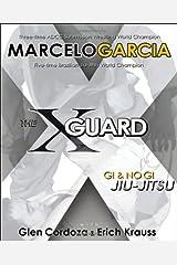 The X-Guard: Gi & No Gi Jiu-Jitsu Paperback