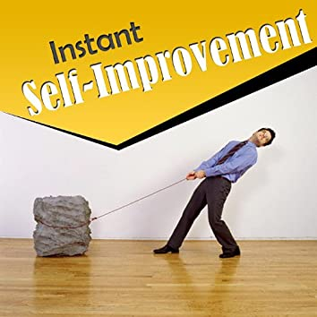 Instant Self-Improvement