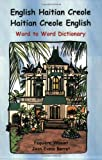 English Haitian Creole Word to word (Billingual Dictionaries) (Creole Edition)