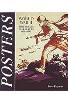 Posters of World War II: Allied and Axis Propaganda 1939-1945