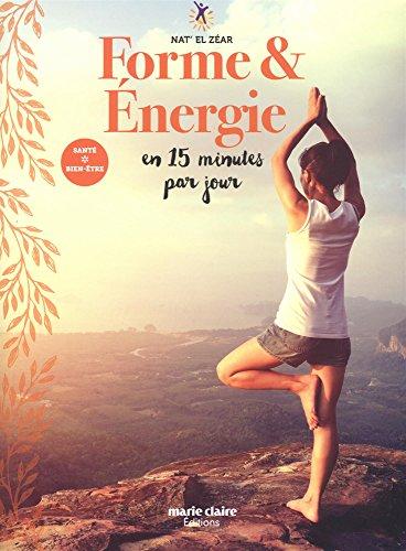 Forme & énergie en 15 minutes par jour