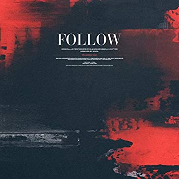 Follow (MVCA Remix)
