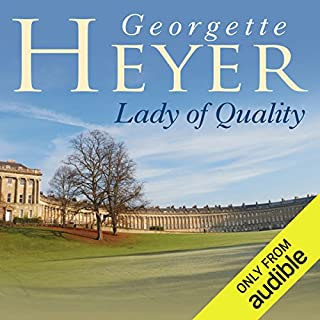 Lady of Quality                   By:                                                                                                                                 Georgette Heyer                               Narrated by:                                                                                                                                 Eve Matheson                      Length: 9 hrs and 20 mins     164 ratings     Overall 4.4