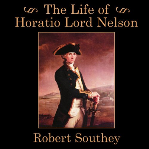 The Life of Horatio Lord Nelson audiobook cover art