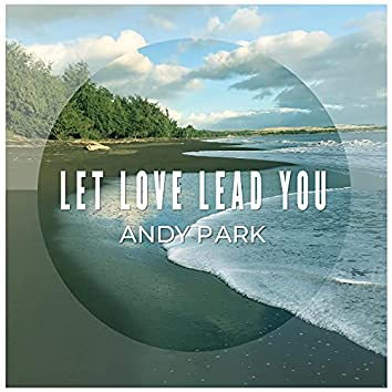 Let Love Lead You
