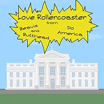 """Love Rollercoaster (From """"Beavis and Butthead Do America"""")"""