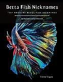 Betta Fish Nicknames: How Do I Choose a Betta Fish Nickname?