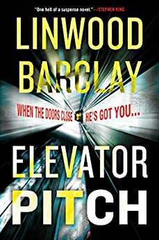 Elevator Pitch by [Linwood Barclay]