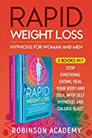 Rapid Weight Loss Hypnosis for Woman and Men (2 Books in 1): Stop Emotional Eating, Heal Your Body and Soul with Self Hypnosis and Calorie Blast