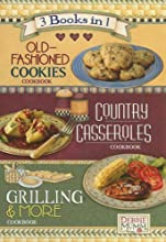 Debbie Mumm 3 Books in 1: Old-Fashioned Cookies Cookbook, Country Casseroles Cookbook, Grilling  More Cookbook