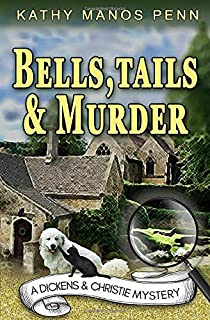 Bells, Tails, & Murder: (A Dickens & Christie Mystery)
