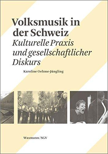 Volksmusik in der Schweiz: Kulturelle Praxis und gesellschaftlicher Diskurs (culture [kylty:r] Schweizer Beiträge zur Kulturwissenschaft.)