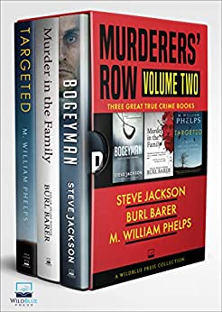 Murderers' Row: Volume Two: Three Great True Crime Books by [Steve Jackson, Burl Barer, M. William Phelps]