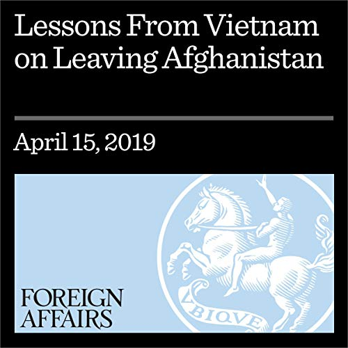 Lessons From Vietnam on Leaving Afghanistan                   By:                                                                                                                                 George C. Herring                               Narrated by:                                                                                                                                 Kevin Stillwell                      Length: 12 mins     Not rated yet     Overall 0.0