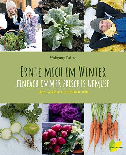 Ernte mich im Winter: Einfach immer frisches Gemüse. säen, wachsen, glücklich sein. Das wächst im Winter: Wintergemüse wie Mangold, Grünkohl, ... ... frisches Gemse.sen, wachsen, glcklich sein