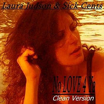 No Love 4 Ya (Radio Version)