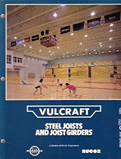 Vulcraft Steel Joists and And Joist Girders