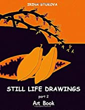 Still Life Drawings: Part 2 (Art Book: Try It Yourself)