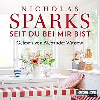 Seit du bei mir bist                   De :                                                                                                                                 Nicholas Sparks                               Lu par :                                                                                                                                 Alexander Wussow                      Durée : 7 h et 52 min     Pas de notations     Global 0,0