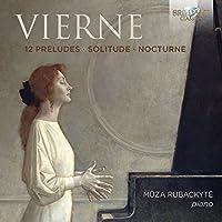 Vierne: 12 Preludes / Solitude / Nocturne
