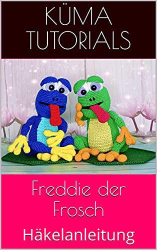 Freddie der Frosch: Häkelanleitung