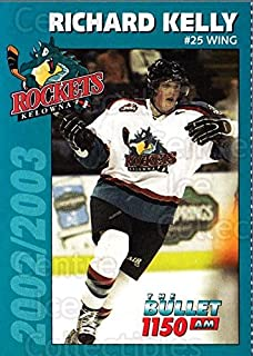 (CI) Richard Kelly Hockey Card 2002-03 Kelowna Rockets (base) 6 Richard Kelly